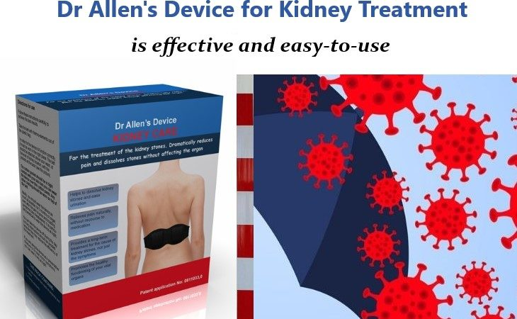 Kidney Stones Natural Treatment with Dr Allen's Device is Barrier for Coronavirus