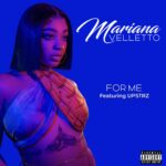 """Mariana Velletto – """"For Me"""" ft. Upstrz"""